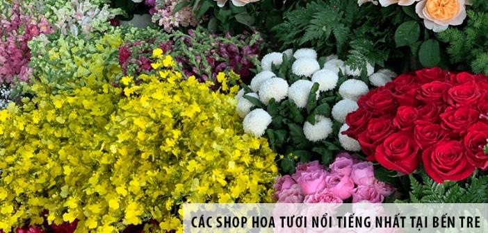 Các shop hoa tươi nổi tiếng nhất tại Bến Tre