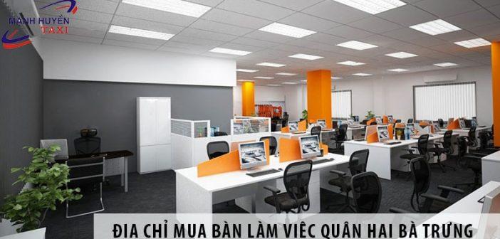 Địa chỉ mua bàn làm việc giá rẻ quận Hai Bà Trưng, Hà Nội