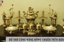 Tổng hợp đồ thờ cúng bằng đồng chuẩn và đầy đủ trên bàn thờ