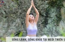 Sống lành, Sống khỏe tại MEDI Thiên Sơn
